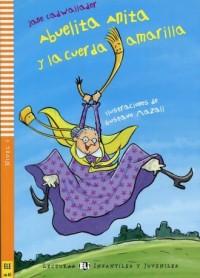 Abuelita Anita y la cuerda amarilla + CD. Nivel 1 A1 - okładka książki