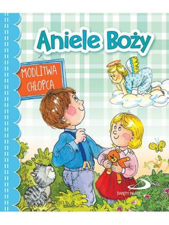 Aniele Boży. Modlitwa chłopca - okładka książki