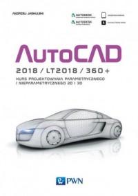 Autocad 2018/lt2018/360+. Kurs projektowania parametrycznego i nieparametrycznego 2D i 3D - wersja polska i angielska - okładka książki