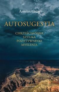 Autosugestia. Chrześcijańska sztuka - okładka książki