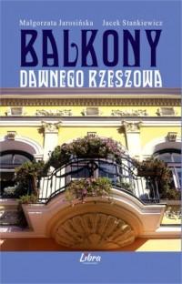 Balkony dawnego Rzeszowa - okładka książki