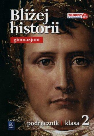 Bliżej historii 2. Gimnazjum. Podręcznik - okładka podręcznika