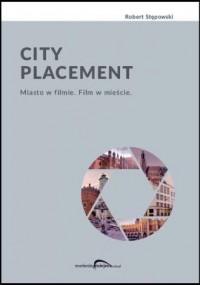 City Placement. Miasto w filmie. Film w mieście - okładka książki