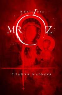 Czarna Madonna - Remigiusz Mróz - okładka książki