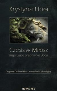 Czesław Miłosz. Inspirujące pragnienie - okładka książki
