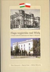 Flaga węgierska nad Wisłą - Wydawnictwo - okładka książki