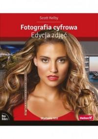 Fotografia cyfrowa. Edycja zdjęć - okładka książki