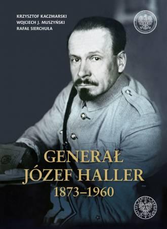 Generał Józef Haller 1873-1960 - okładka książki