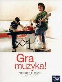 Gra muzyka! Gimnazjum. Podręcznik - okładka podręcznika