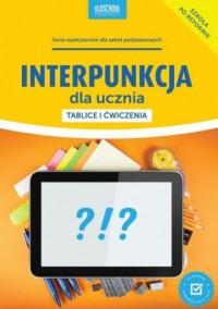 Interpunkcja dla ucznia. Tablice i ćwiczenia - okładka książki