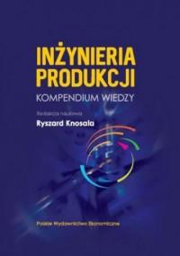 Inżynieria produkcji. Kompendium - okładka książki