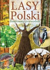 Lasy Polski. Ilustrowany przewodnik - okładka książki