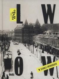 Lwów w starej fotografii - okładka książki