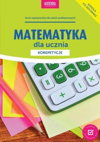 Matematyka dla ucznia. Korepetycje - okładka podręcznika