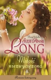 Miłość niezwyciężona - Julie Anne - okładka książki