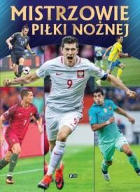 Mistrzowie piłki nożnej - Wydawnictwo - okładka książki