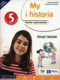 My i historia 5. Szkoła podstawowa. Zeszyt ćwiczeń - okładka podręcznika
