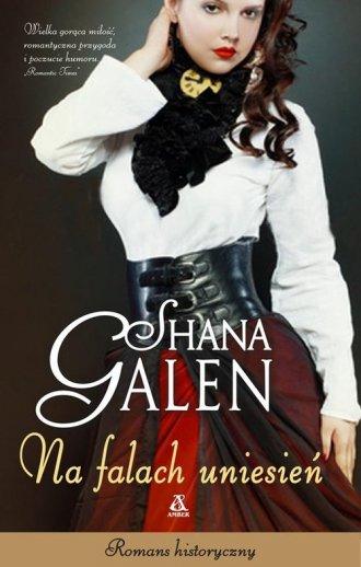 Shana Galen - Na falach uniesień