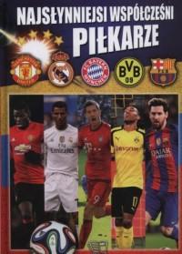 Najsłynniejsi współcześni piłkarze - okładka książki