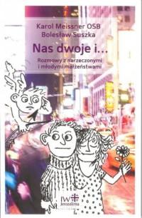 Nas dwoje i.... Rozmowy z narzeczonymi i młodymi małżeństwami - okładka książki