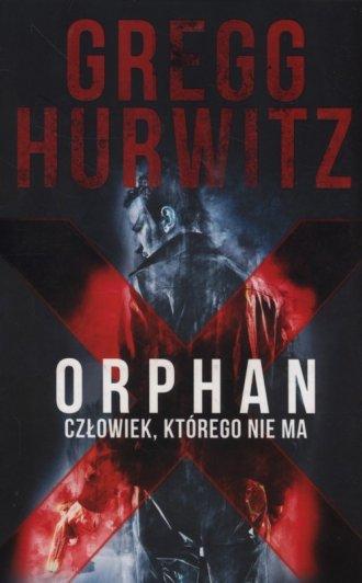 Orphan X. Człowiek, którego nie - okładka książki