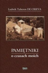 Pamiętniki o czasach moich - Ludwik - okładka książki