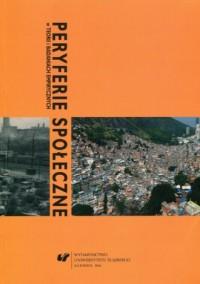 Peryferie społeczne w teorii i badaniach empirycznych - okładka książki