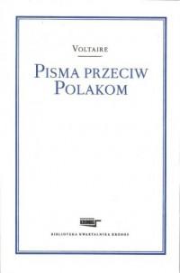 Pisma przeciw Polakom - Voltaire - okładka książki