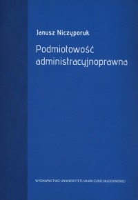 Podmiotowość administracyjnoprawna - okładka książki