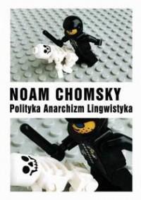 Polityka, anarchizm, lingwistyka. - okładka książki