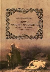 Prawo natury - naturalne w świetle historii i kultury. Wybrane zagadnienia - okładka książki