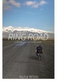 Ring Road. Dookoła Islandii na rowerze - okładka książki