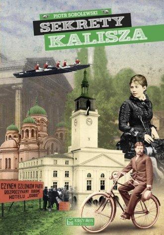 Sekrety Kalisza - okładka książki