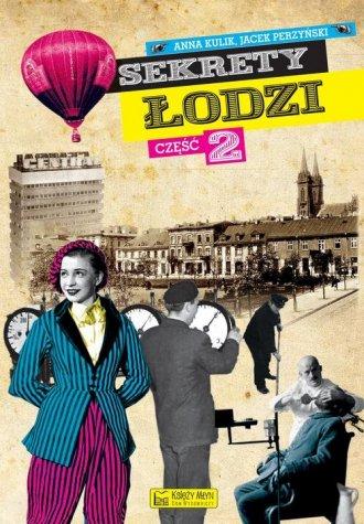 Sekrety Łodzi cz. 2 - okładka książki