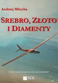 Srebro złoto i diamenty - Andrzej - okładka książki