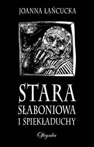 Stara Słaboniowa I Spiekładuchy - okładka książki