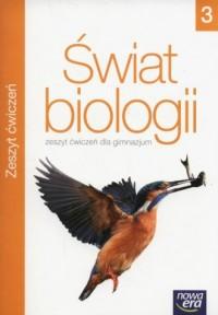 Świat biologii 3. Gimnazjum. Zeszyt ćwiczeń - okładka podręcznika