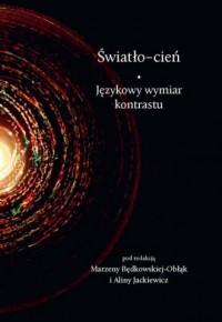 Światło-cień. Językowy wymiar kontrastu - okładka książki