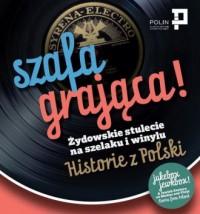 Szafa grająca Żydowskie stulecie na szelaku i winylu. Historie z Polski - okładka książki