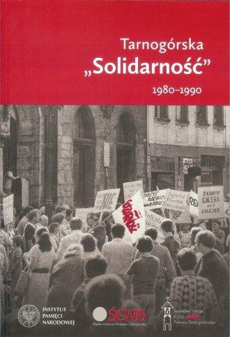 Tarnogórska Solidarność 1980-1990 - okładka książki