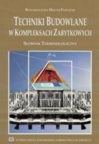 Techniki Budowalne w Kopleksach Zabytkowych - okładka książki