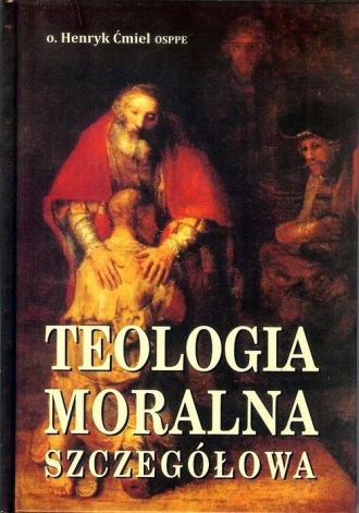 Teologia moralna szczegółowa - okładka książki