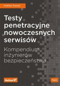 Testy penetracyjne nowoczesnych serwisów Kompendium inżynierów bezpieczeństwa - okładka książki