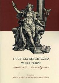 Tradycja retoryczna w kulturze oświecenia i romantyzmu - okładka książki
