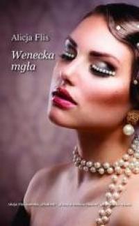Wenecka mgła - Alicja Flis - okładka książki