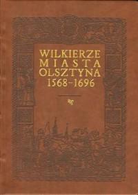 Wilkierze miasta Olsztyna 1568-1696 - okładka książki