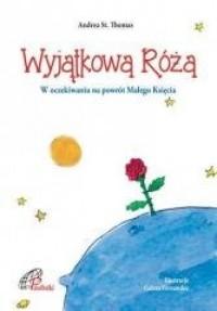 Wyjątkowa Róża. W oczekiwaniu na powrót Małego Księcia - okładka książki
