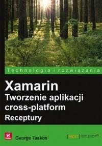Xamarin. Tworzenie aplikacji cross-platform - okładka książki