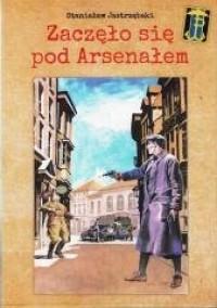 Zaczęło się pod Arsenałem - okładka książki