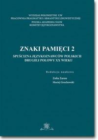 Znaki pamięci 2. Spuścizna językoznawców polskich drugiej połowy XX wieku - okładka książki